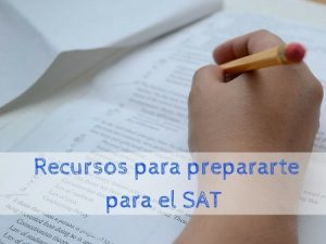 Recursos para prepararte para el SAT-2